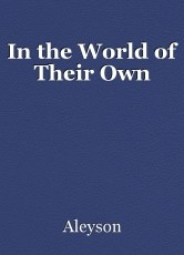 In the World of Their Own