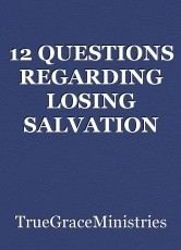 12 QUESTIONS REGARDING LOSING SALVATION