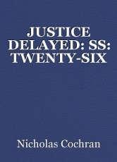 JUSTICE DELAYED: SS: TWENTY-SIX