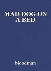 MAD DOG ON A BED