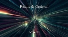 Reality Is Optional
