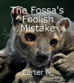 The Fossa's Foolish Mistake