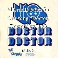 Alternate lyrics for the song, 'Doctor, Doctor,' by UFO
