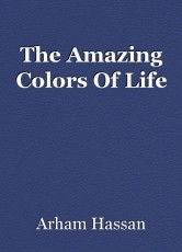The Amazing Colors Of Life