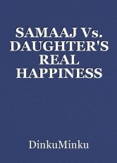 SAMAAJ Vs. DAUGHTER'S REAL HAPPINESS