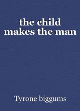 the child makes the man