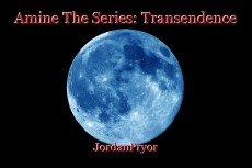 Amine The Series: Transendence