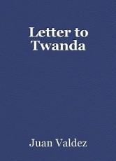 Letter to Twanda