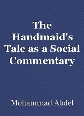 the handmaid s tale as a social commentary essay by mohammad the handmaid s tale as a social commentary