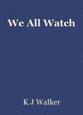 We All Watch
