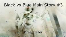 Black vs Blue Main Story #3