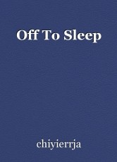 Off To Sleep