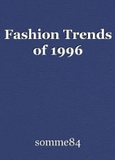 Fashion Trends of 1996