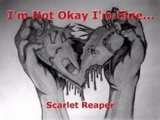 I'm Not Okay I'm Fine...
