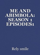 ME AND ABIMBOLA: SEASON 1 EPISODES1