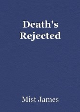 Death's Rejected