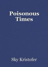 Poisonous Times