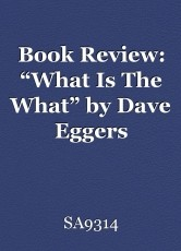"""Book Review: """"What Is The What"""" by Dave Eggers"""