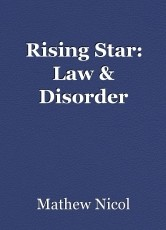 Rising Star: Law & Disorder