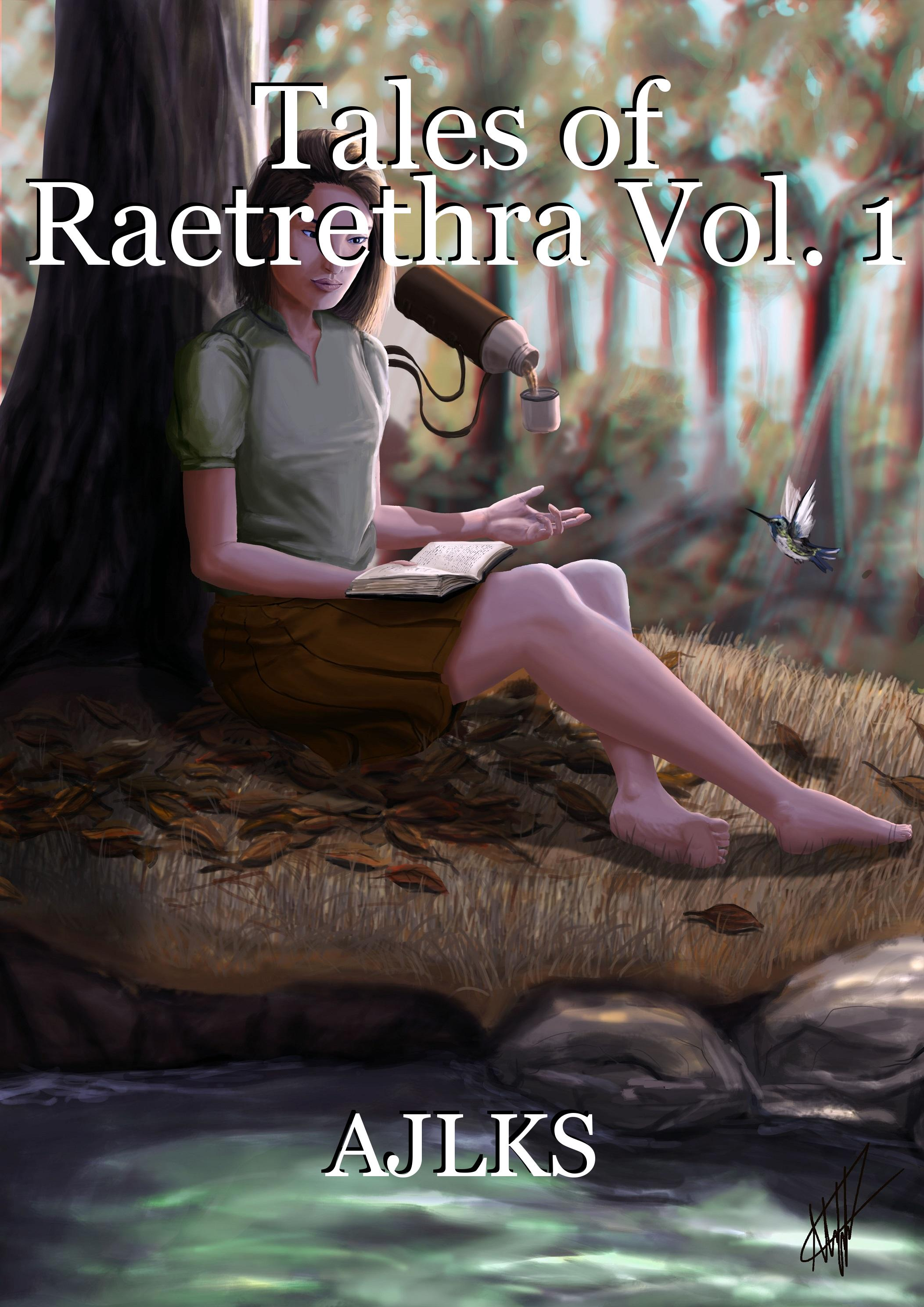 Tales of Raetrethra Vol. 1