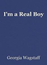 I'm a Real Boy