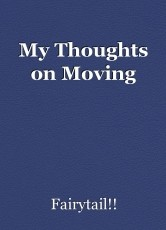 My Thoughts on Moving