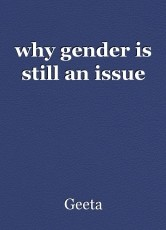 why gender is still an issue