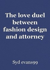 The love duel between fashion design and attorney