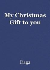 My Christmas Gift to you