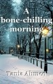 A bone-chilling morning