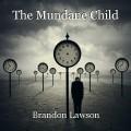 The Mundane Child