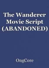 The Wanderer Movie Script (ABANDONED)