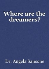 Where are the dreamers?