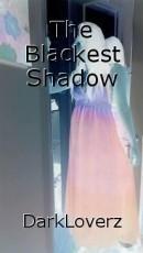 The Blackest Shadow