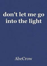 don't let me go into the light