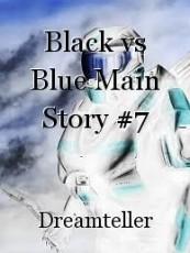 Black vs Blue Main Story #7