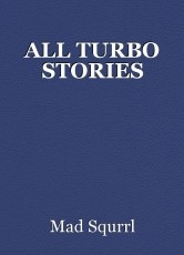 ALL TURBO STORIES