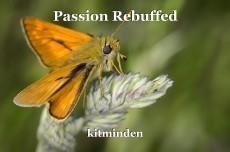 Passion Rebuffed