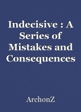 Indecisive : A Series of Mistakes and Consequences