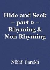 Hide and Seek – part 2 – Rhyming & Non Rhyming Poems