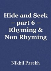 Hide and Seek – part 6 – Rhyming & Non Rhyming Poems