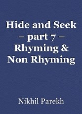 Hide and Seek – part 7 – Rhyming & Non Rhyming Poems