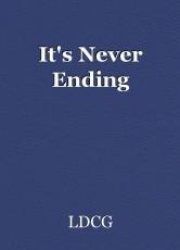It's Never Ending