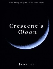 Crescent's Moon: The Story only the Ancients Know