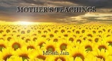 MOTHER'S TEACHINGS