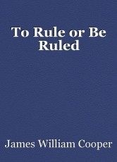 To Rule or Be Ruled