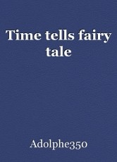 Time tells fairy tale