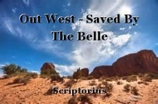 Out West - Saved By The Belle