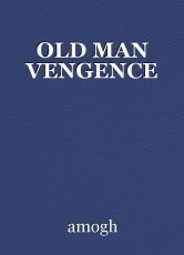 OLD MAN VENGENCE