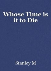 Whose Time is it to Die
